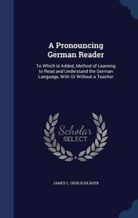 A Pronouncing German Reader