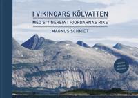 I vikingars kölvatten : med s/y Nereia i fjordarnas rike