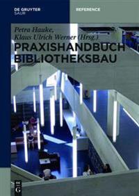 Praxishandbuch Bibliotheksbau: Planung - Gestaltung - Betrieb