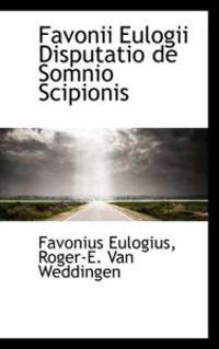 Favonii Eulogii Disputatio de Somnio Scipionis