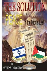 The Solution to Peace in the Middle East