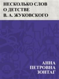 Neskol'ko slov o detstve V. A. Zhukovskogo
