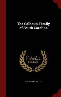 The Calhoun Family of South Carolina