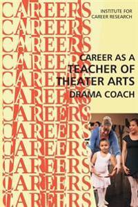 Career as a Teacher of Theater Arts: Drama Coach