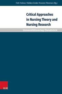 Critical Approaches in Nursing Theory and Nursing Research