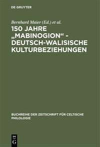 """150 Jahre """"mabinogion"""" - Deutsch-Walisische Kulturbeziehungen"""