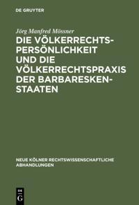 Die Volkerrechtspersonlichkeit und die Volkerrechtspraxis der Barbareskenstaaten