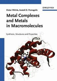 Metal Complexes and Metals in Macromolecules: Synthesis, Structure and Properties