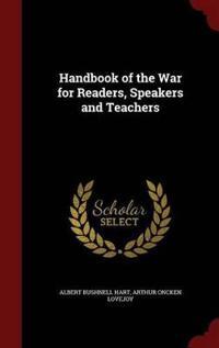 Handbook of the War for Readers, Speakers and Teachers
