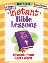Instant Bible Lessons: Wisdom from God's Word