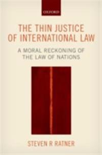 Thin Justice of International Law: A Moral Reckoning of the Law of Nations