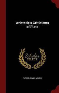 Aristotle's Criticisms of Plato