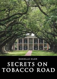 Secrets on Tobacco Road