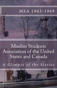 Muslim Students Association of the United States and Canada: A Glimpse of the Sixties