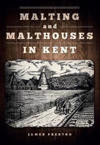 Malting and Malthouses in Kent