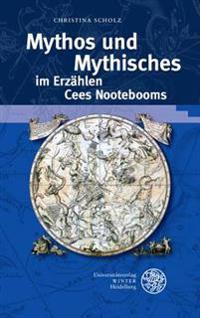 Mythos Und Mythisches Im Erzahlen Cees Nootebooms