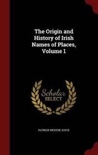 The Origin and History of Irish Names of Places, Volume 1