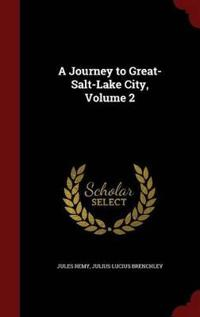 A Journey to Great-Salt-Lake City; Volume 2