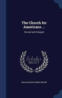 The Church for Americans ...