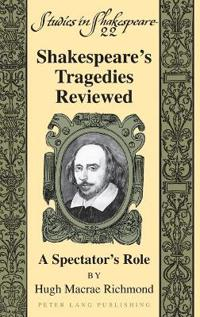 Shakespeare's Tragedies Reviewed