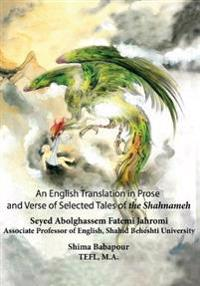 English Translation in Prose and Verse of Selected Tales of the Shahnameh