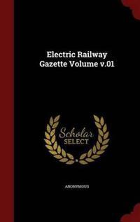 Electric Railway Gazette Volume V.01