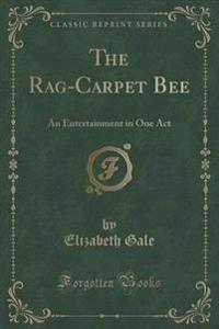 The Rag-Carpet Bee