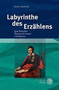 Labyrinthe Des Erzahlens: Jean Potockis 'Manuscrit Trouve a Saragosse'
