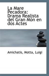 La Mare Pecadora: Drama Realista del Gran Mon En DOS Actes
