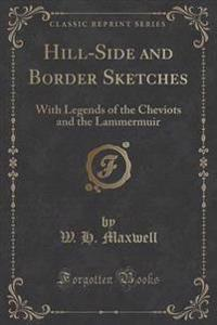 Hill-Side and Border Sketches