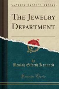 The Jewelry Department (Classic Reprint)