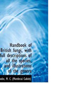 Handbook of British Fungi