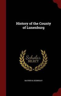 History of the County of Lunenburg