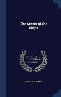 The Secret of the Ships
