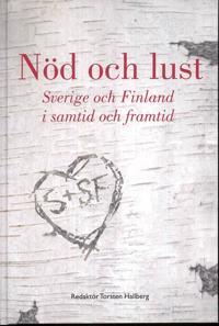 Nöd och lust : Sverige-Finland i samtid och framtid