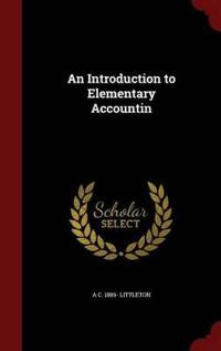 An Introduction to Elementary Accountin