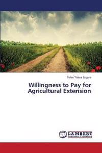 Willingness to Pay for Agricultural Extension