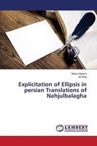 Explicitation of Ellipsis in Persian Translations of Nahjulbalagha
