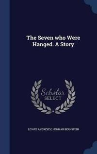The Seven Who Were Hanged. a Story