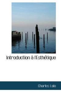 Introduction L'Esth Tique