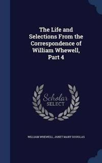 The Life and Selections from the Correspondence of William Whewell, Part 4