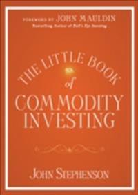 Little Book of Commodity Investing