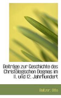 Beitrage Zur Geschichte Des Christologischen Dogmas Im 11. Und 12. Jahrhundert