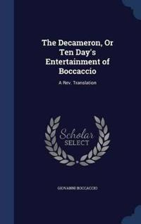 The Decameron, or Ten Day's Entertainment of Boccaccio