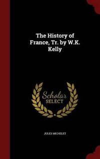The History of France, Tr. by W.K. Kelly