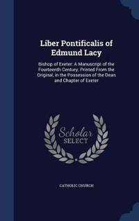 Liber Pontificalis of Edmund Lacy