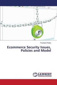 Ecommerce Security Issues, Policies and Model