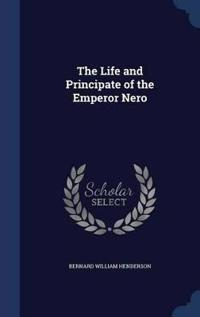 The Life and Principate of the Emperor Nero