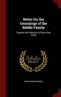 Notes on the Genealogy of the Biddle Family