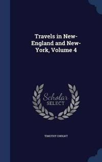 Travels in New-England and New-York, Volume 4